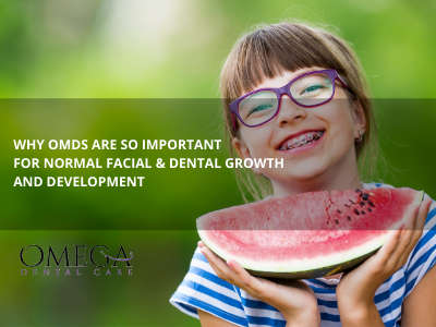 WHY OMDS ARE SO IMPORTANT FOR NORMAL FACIAL & DENTAL GROWTH AND DEVELOPMENT (2)