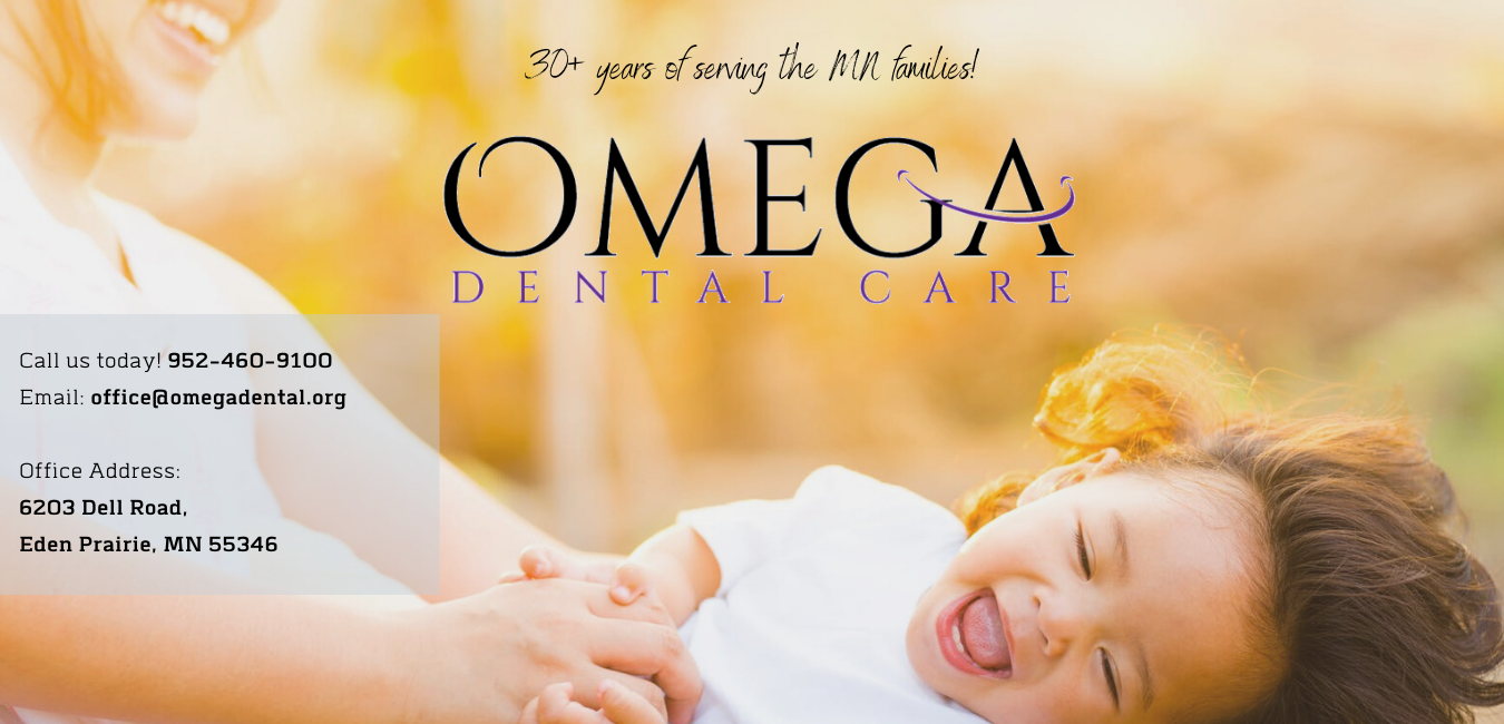 Call us today! 952-460-9100 Email_ office@omegadental.org Office Address_ 6203 Dell Road, Eden Prairie, MN 55346 (3)