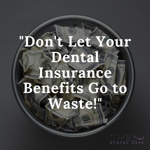 Dont Let Your Dental Insurance Benefits Go to Waste! (1)